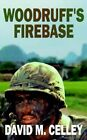 Woodruff's Firebase 9781420884616 by David M. Celley Book