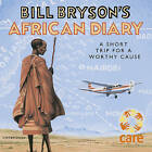 Bill Bryson's African Diary by Bill Bryson (CD-Audio, 2003)