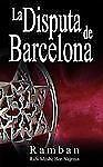 La Disputa de Barcelona - Por Que Los Judios No Creen en Jesus? by Rabbi Ben...