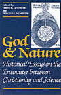 God and Nature: Historical Essays on the Encounter Between Christianity and Science by University of California Press (Paperback, 1986)
