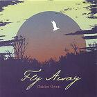 Fly Away by Charles Green (CD, May-2005, Charles Green)