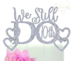 We Still Do 10th Anniversary Wedding Cake Topper With