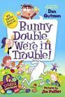 Bunny Double, We're in Trouble! by Dan Gutman (Hardback, 2014)