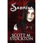 Sabrina 9781448983926 by Scott M Stockton Paperback