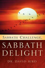 Sabbath Challenge, Sabbath Delight by Dr David Bird, Dom David Bird (Paperback / softback, 2003)