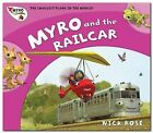 Myro and the Railcar: Myro, the Smallest Plane in the World by Nick Rose (Paperback, 2010)