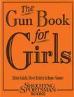 The Gun Book for Girls by Silvio Calabi, Roger Sanger, Steve Helsley (Hardback, 2013)