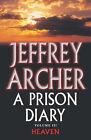 Prison Diary: v. 3: Heaven by Jeffrey Archer (Hardback, 2004)