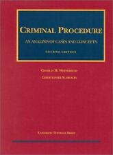 Criminal Procedure: An Analysis of Cases and Concepts (University Textbook Serie