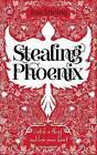 Stealing Phoenix by Joss Stirling (Paperback, 2011)