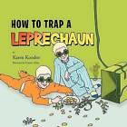 How to Trap a Leprechaun by Karen Kondor (Paperback / softback, 2012)