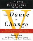 The Dance of Change: The Challenges of Sustaining Momentum in Learning Organizations (A Fifth Discipline Resource) by Bryan Smith, Art Kleiner, George Roth, Charlotte Roberts, Richard Ross, Peter M. Senge (Paperback, 1999)