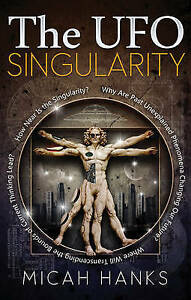 UFO Singularity: Why are Past Unexplained Phenomena Changing Our Future?...