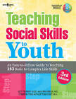 Teaching Social Skills to Myouth, 3rd Edition: An Easy-to-Follow Guide to Teaching 183 Basic to Complex Life Skills by Erin Green, Tom Dowd, Jeff Tierney (Paperback, 2016)