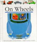 On Wheels by Pascale de Bourgoing, Gallimard Jeunesse (Hardback, 1991)