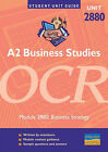 A2 Business Studies OCR Module 2880: Business Strategy Unit Guide by Roser Williams, Barry Martin (Paperback, 2002)