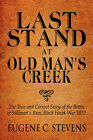 Last Stand at Old Man's Creek: The True and Correct Story of the Battle of Stillman's Run, Black Hawk War 1832 by Eugene C Stevens (Paperback / softback, 2008)