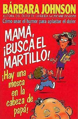 Mama, Get the Hammer! There's a Fly on Papa's Head! (Mam�, Busca el Martillo! Ha