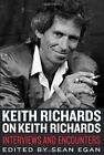 Keith Richards on Keith Richards: Interviews and Encounters by Chicago Review Press (Paperback, 2013)