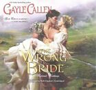 The Wrong Bride: Highland Weddings by Gayle Callen (CD-Audio, 2015)