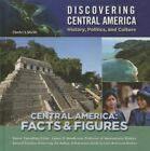 Central America: Facts & Figures by Charles J Shields (Hardback, 2015)