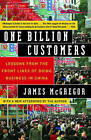 One Billion Customers: Lessons from the Front Lines of Doing Business in China by James McGregor (Paperback / softback)