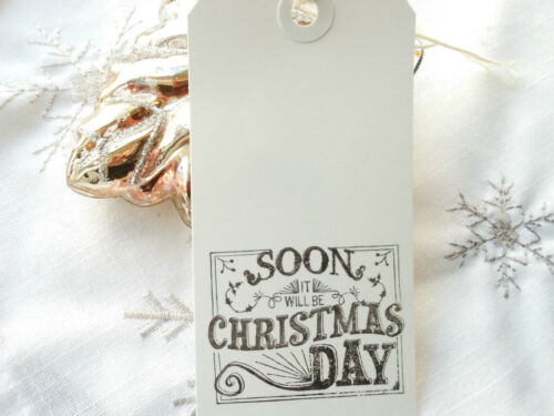 10 White Soon it will be Christmas Day Gift Tags Handmade Vintage Style