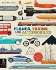 Planes, Trains, and Automobiles: A Visual History of Modern Transportation by Chris Oxlade (Paperback / softback, 2014)