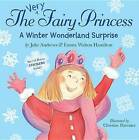 The Very Fairy Princess: A Winter Wonderland Surprise by Julie Andrews, Emma Walton Hamilton (Paperback, 2015)