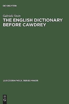 English Dictionary Before Cawdrey, Hardcover by Stein, Gabriele, Brand New, F...