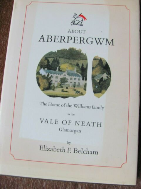 About Aberpergwm: The Home of the Williams F... by Belcham, Elizabeth F Hardback