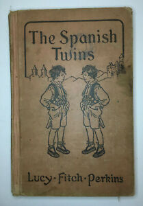 The Spanish Twins by Lucy Finch Perkins 1934 Edition