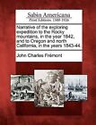 Narrative of the Exploring Expedition to the Rocky Mountains, in the Year 1842, and to Oregon and North California, in the Years 1843-44. by John Charles Fr Mont (Paperback / softback, 2012)