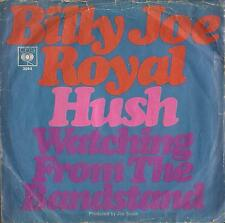 DISCO 45 Giri  Billy Joe Royal -  Hush / Watching From The Bandstand