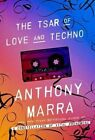 The Tsar of Love and Techno: Stories by Anthony Marra (Hardback, 2015)