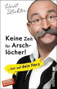 Keine-Zeit-fuer-Arschloecher-Horst-Lichter-deutsch-NEU