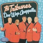 Doo Wop Acappella by The Tribunes (CD, 2009, Collectables)