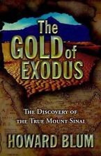 The Gold of Exodus : The Discovery of the True Mount Sinai by Howard Blum (1998, Hardcover)