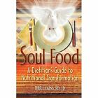Soul Food a Dietitian's Guide to Nutritional Transformation 9780595527687
