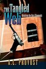 The Tangled Web by a L Provost 9781425774530 Paperback 2007
