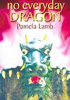 No Everyday Dragon by Pamela Lamb (Paperback, 2003)