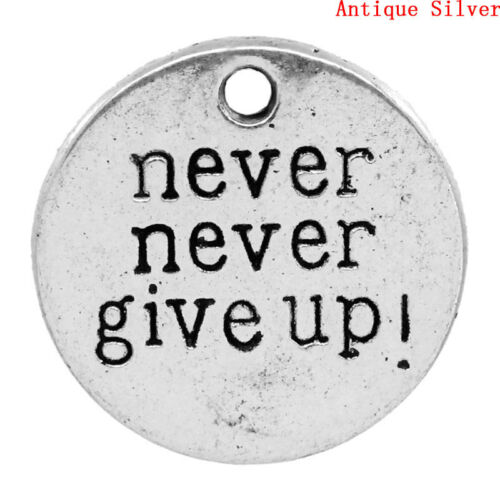 72F 5 ANTIQUE SILVER never never give up TAG//CHARM//PENDANT 23mm Key rings~Card