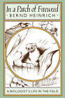 In a Patch of Fireweed: A Biologist's Life in the Field by Bernd Heinrich (Paperback, 1991)