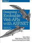 Designing Evolvable Web APIs with ASP.NET: Harnessing the Power of the Web by Pedro Felix, Pablo Cibraro, Glenn Block (Paperback, 2014)