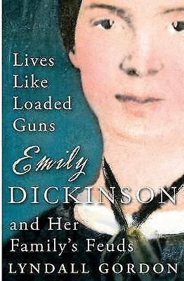 Gordon, Lyndall, Lives Like Loaded Guns: Emily Dickinson and Her Family's Feuds,