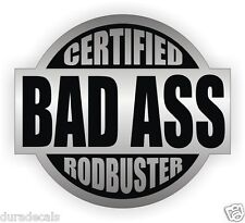 Certified Bad Ass Rodbuster Hard Hat Decal | Helmet Sticker | Lunch Tool Box Rod