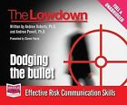 The Lowdown: Dodging the Bullet - Effective Risk Communications Skills by W F Howes Ltd (CD-Audio, 2014)