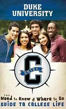 Duke University: The Need to Know and Where to Go Guide to College Life (CGuide