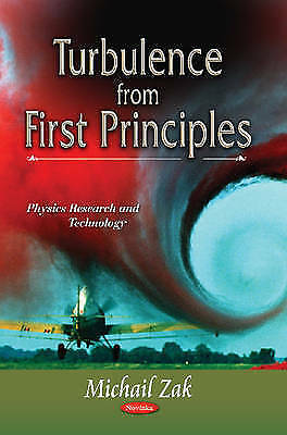 Turbulence from First Principles by Zak, Michail Paperback book, 2013