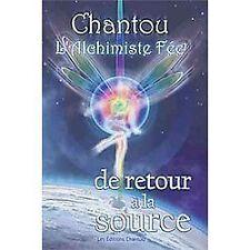 Chantou l'Alcimiste Fée de Retour à la Source by Chantal Leduc (2011, Paperback)
